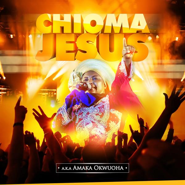 Album: Sis Amaka Okwuoha – Chioma Jesus Vol. 1