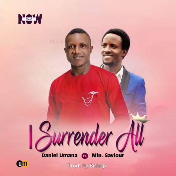 Daniel Umana ft. Min Saviour - I Surrender All