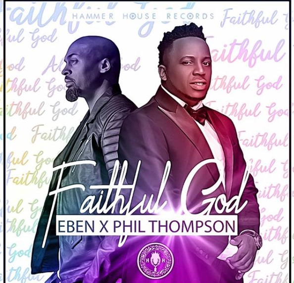 Eben feat. Phil Thompson - Faithful God