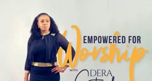 Empowered For Worship With Dera Getrude