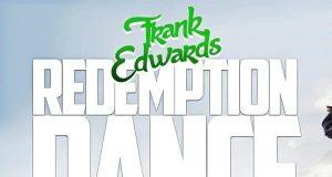 Frank Edwards - Redemption Dance