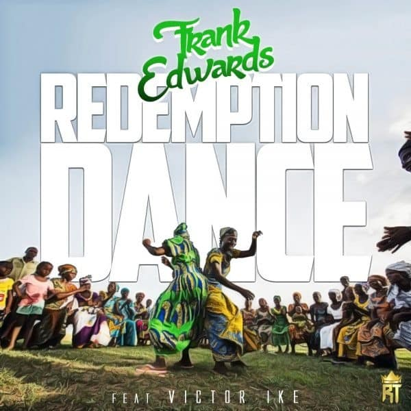 Frank Edwards - Redemption Dance
