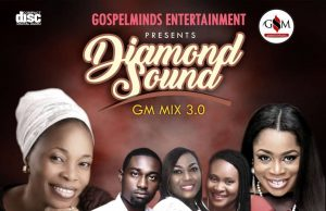 Gospel Mixtape (Diamond Sound GM Mix 3.0) Gospelminds 2019