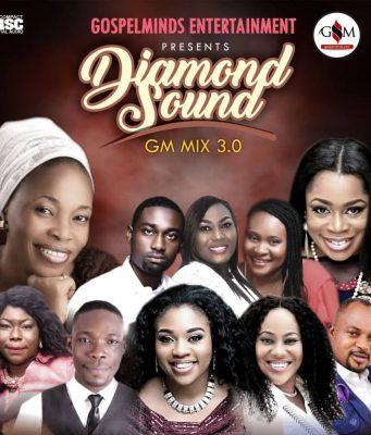 Gospel Mixtape (Diamond Sound GM Mix 3.0) Gospelminds 2019