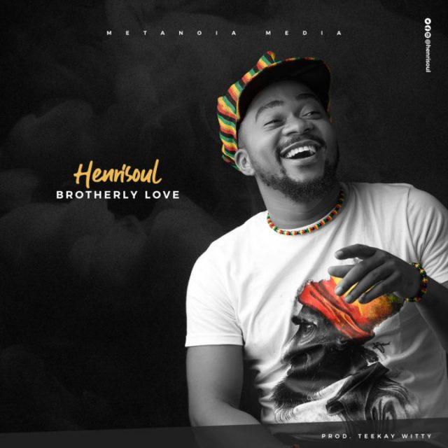 Henrisoul - Brotherly Love