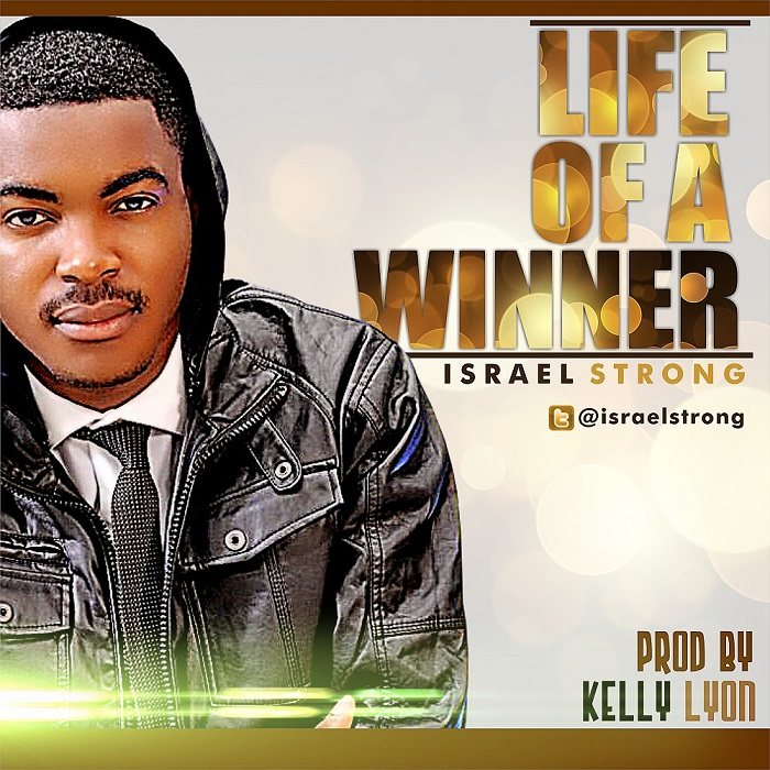 Israel Strong - Life Of A Winner