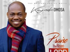 Kayode Omosa - Praise The Risen LORD