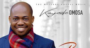 Kayode Omosa - Praise The Risen LORD