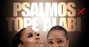 KosOba Bi Re - Psalmos & Tope Alabi