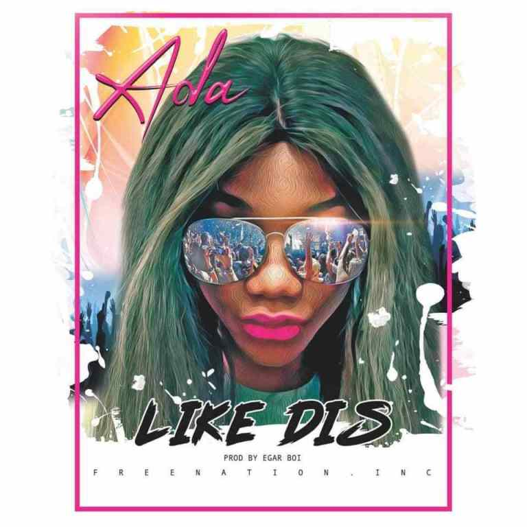 Like Dis By Ada (Download)