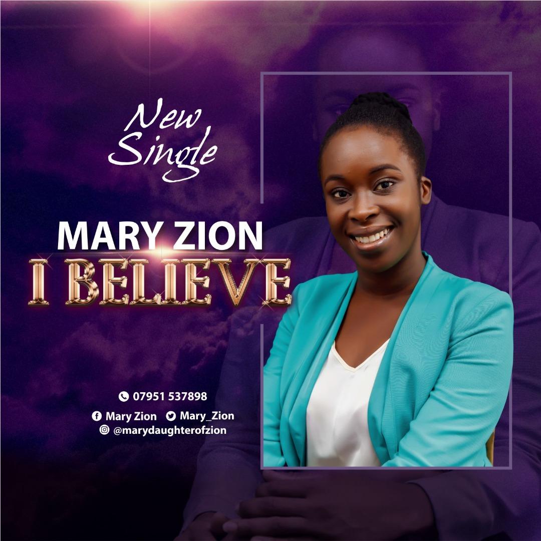 Mary Zion - I Believe
