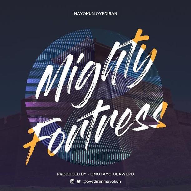 Mayokun Oyediran - Mighty Fortress