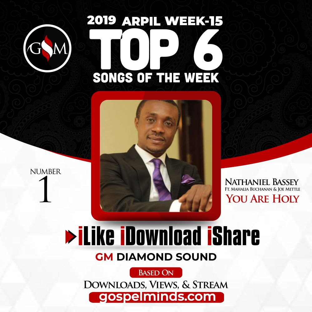 Nathaniel Bassey – You Are Holy Ft. Mahalia Buchanan & Joe Mettle (Top 6 Gospel Songs of The Week 15 April 2019)