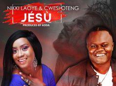 Nikki Laoye ft. Cwesi Oteng - Jesu