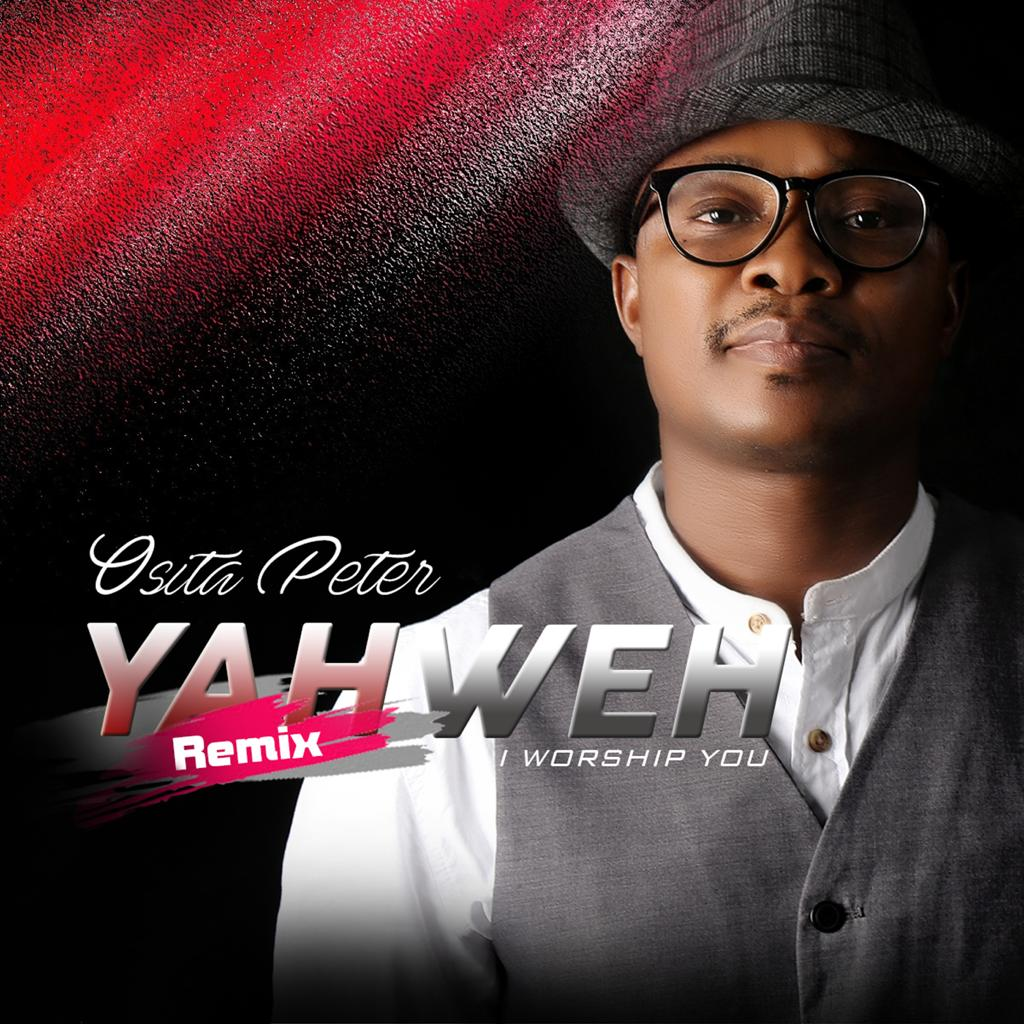 Osita Peter - Yahweh I Worship You
