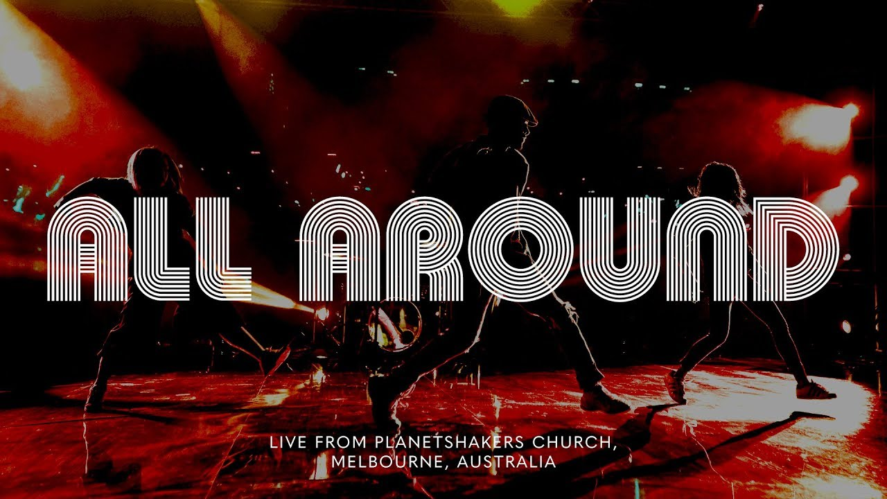 Planetshakers - All Around
