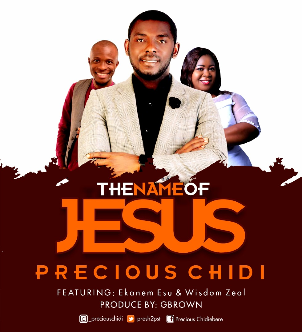 Precious Chidi - The Name of Jesus ft Ekanem Esu, & Wisdom Zeal