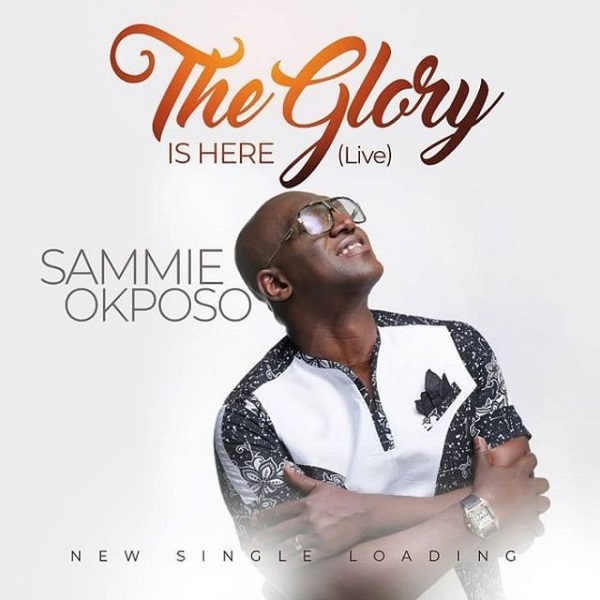 Sammie Okposo -The Glory Is Here