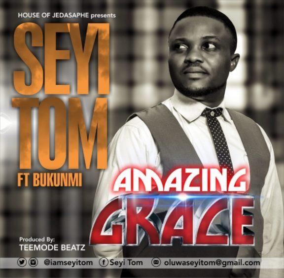 Seyi Tom - Amazing Grace ft. Bukunmi