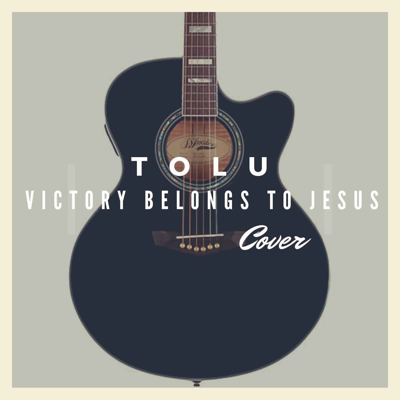 Tolu Adesina - Victory Belongs To Jesus