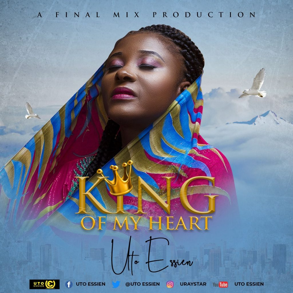 Uto Essien - King Of My Heart