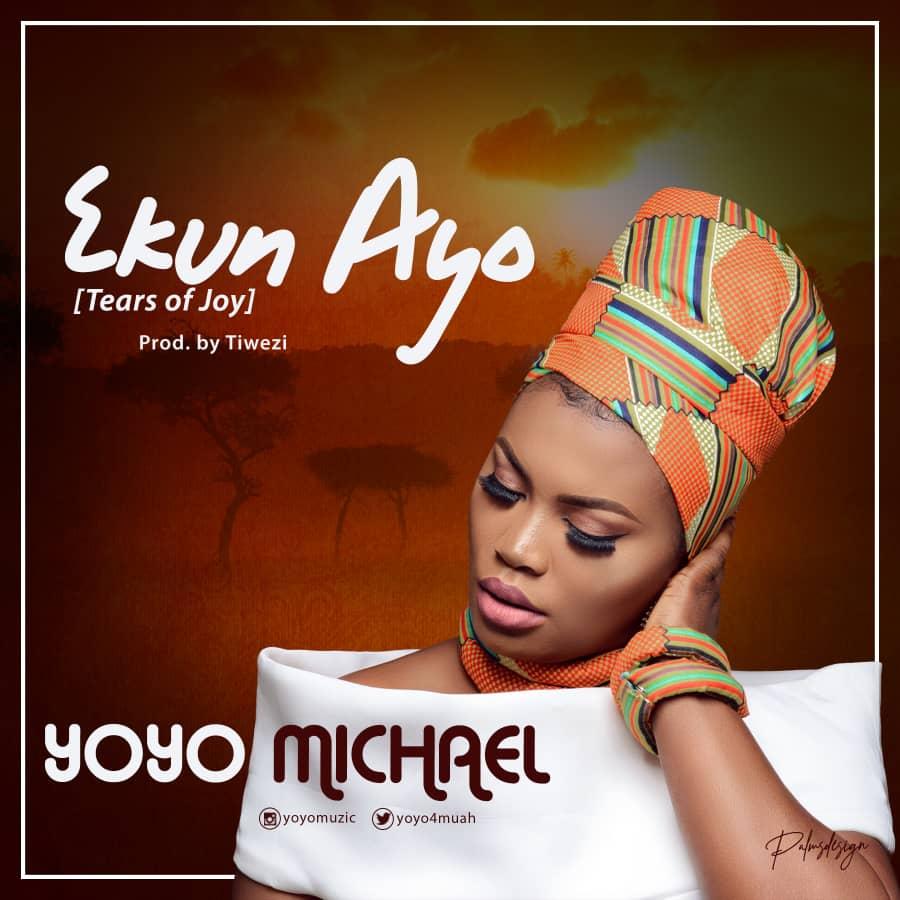 Yoyo Michael - Ekun Ayo (Tears Of Joy)