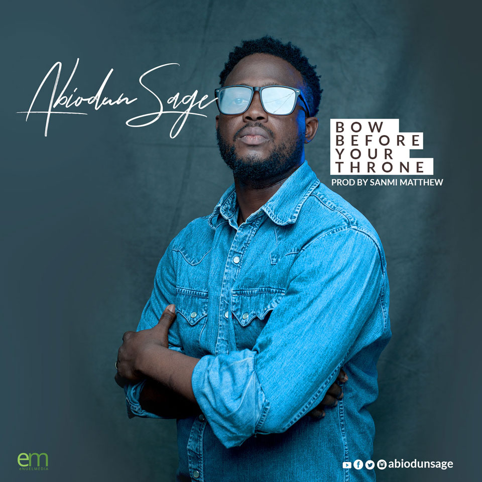 Abiodun SAGE - Bow Before Your Throne