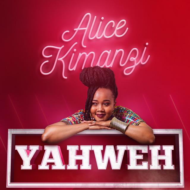 Alice Kimanzi - Yahweh