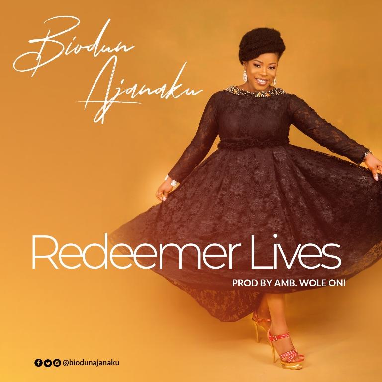 Biodun Ajanaku - Redeemer Lives