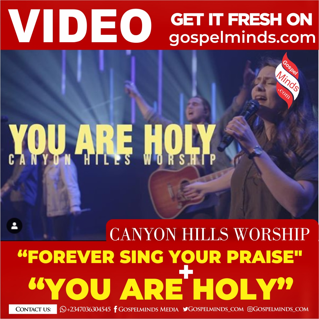 Canyon Hills Worship - Forever Sing Your Praise + You Are Holy