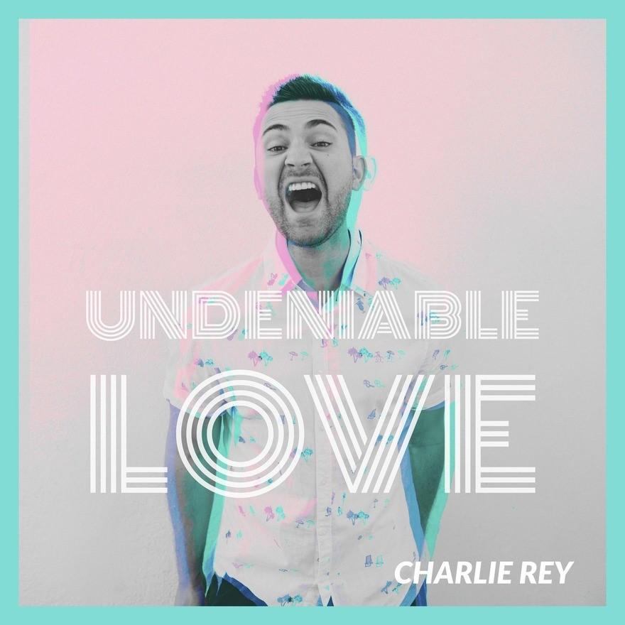Charlie Rey - Undeniable Love