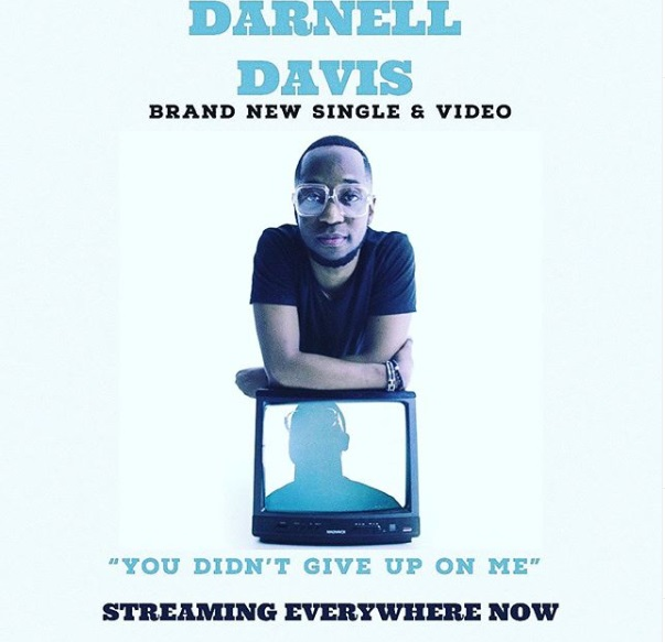 Darnell Davis - You Did not Give Up On Me
