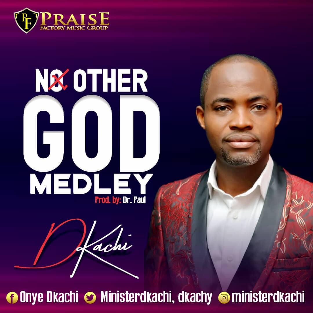 Dkachi - No Other God (Medley)