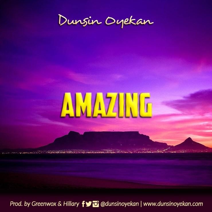 Dunsin Oyekan - Amazing