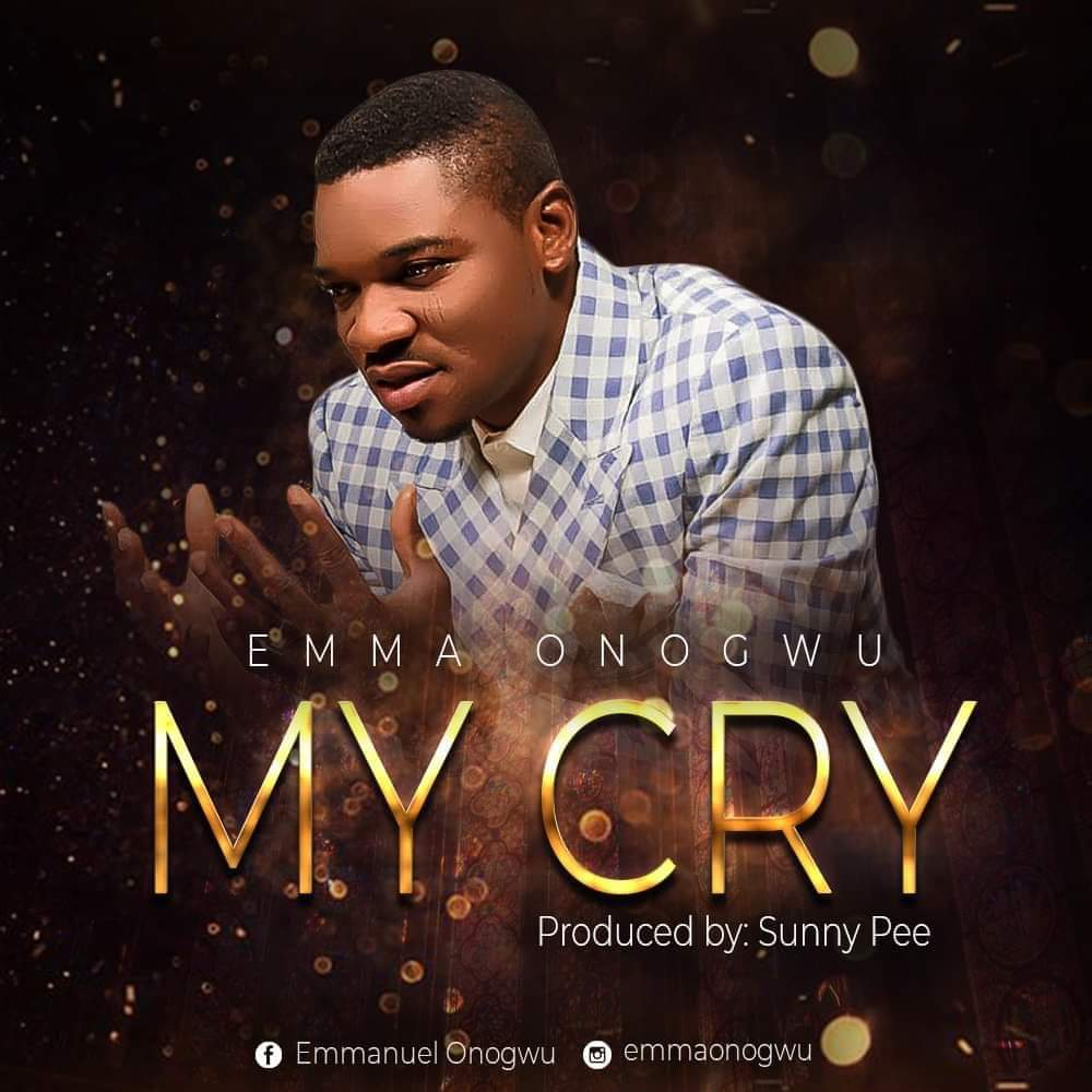 Emma Onogwu - My Cry