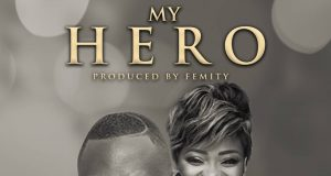 Faith Ajiboye ft. Efe Nathan - MY HERO