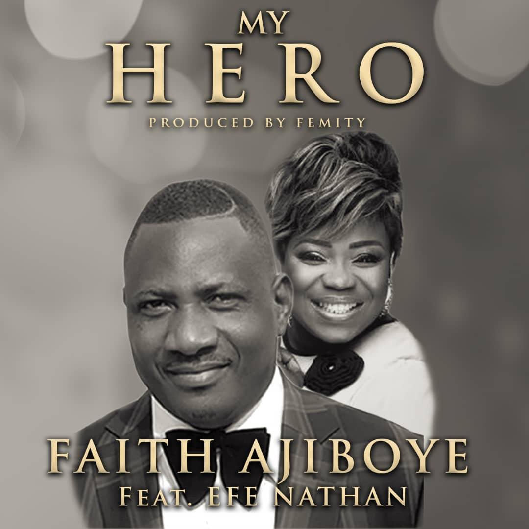 Faith Ajiboye ft. Efe Nathan - MY HERO