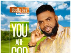 Gbolly Bee - You Are God