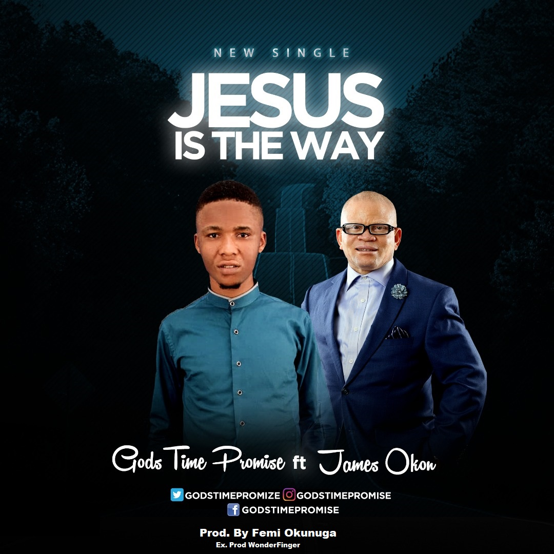 Godstime Promise ft. James Okon - Jesus Is The Way