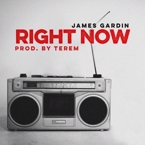 James Gardin - Right Now