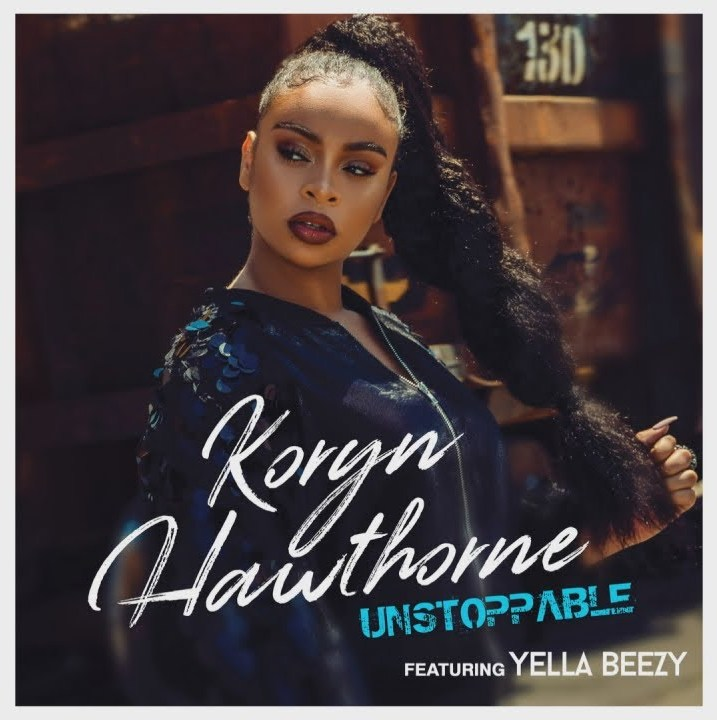 Koryn Hawthorne - Unstoppable ft. Yella Beezy