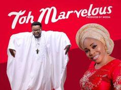 Mike Abdul - Toh Marvelous [Alujo Mix] ft. Tope Alabi