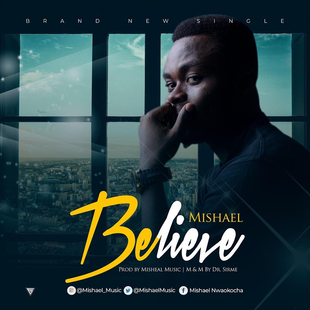 Mishael Music - Believe
