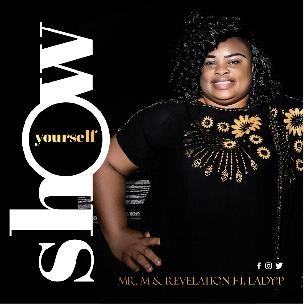 Mr M & Revelation Ft. Lady P - Show Yourself