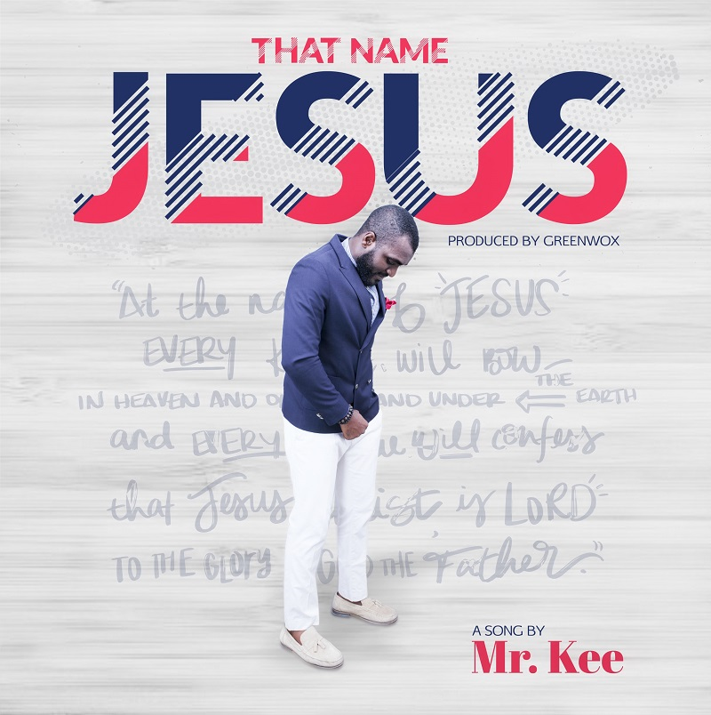 Mr. Kee - That Name Jesus