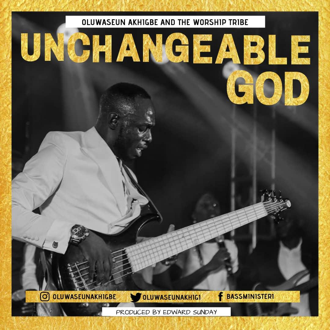 Oluwaseun Akhigbe - Unchangeable God
