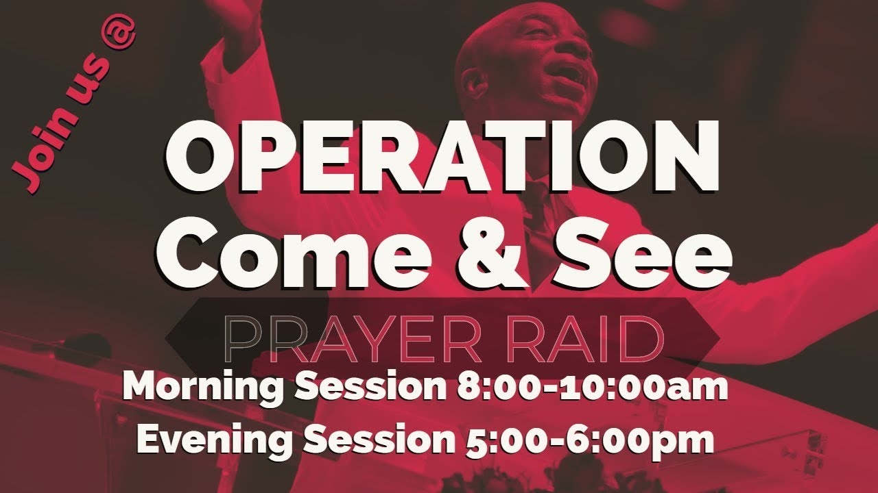 Operation Come & See Prayer Raid