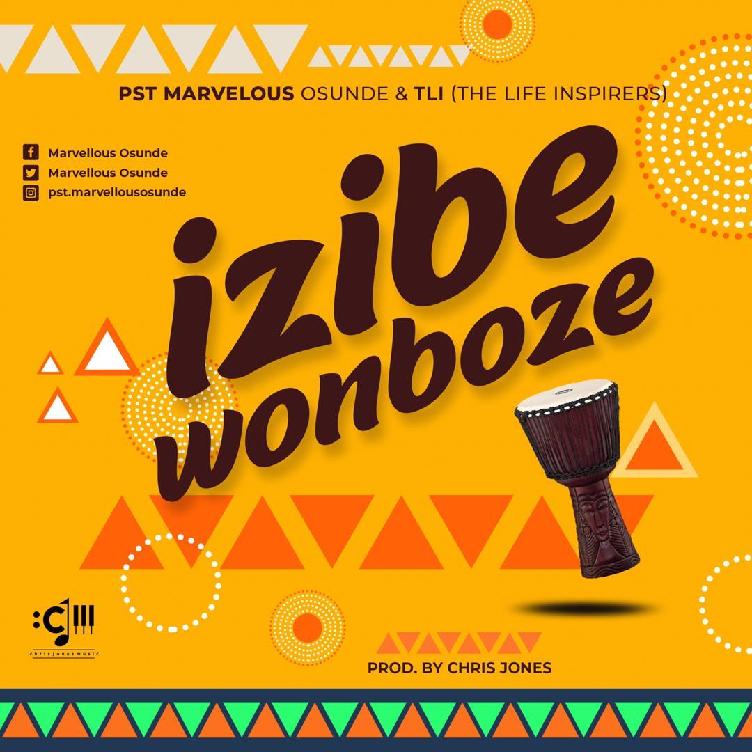 Pastor Marvellous Osunde - Izibe Wonboze