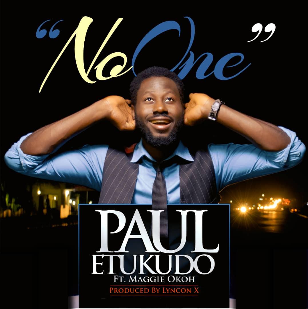 Paul Etukudo - No One ft. Maggie Okoh