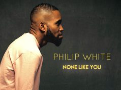 Philip White - None Like You